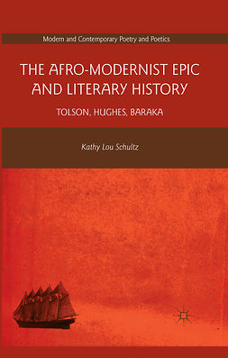 Schultz, Kathy Lou - The Afro-Modernist Epic and Literary History, e-bok