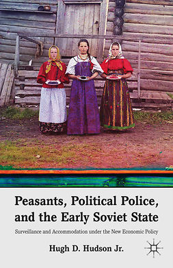 Hudson, Hugh D. - Peasants, Political Police, and the Early Soviet State, e-bok