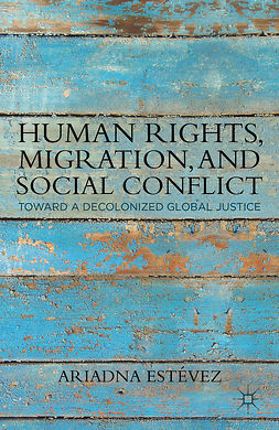 Estévez, Ariadna - Human Rights, Migration, and Social Conflict, e-bok