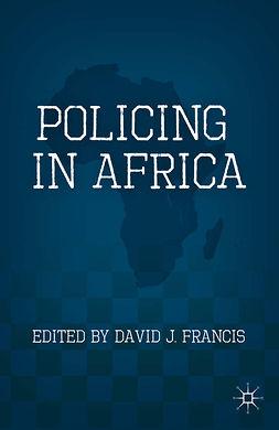 Francis, David J. - Policing in Africa, e-kirja