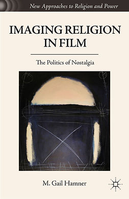 Hamner, M. Gail - Imaging Religion in Film, e-kirja