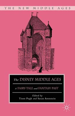 Aronstein, Susan - The Disney Middle Ages, ebook
