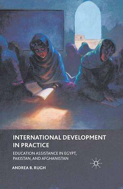 Rugh, Andrea B. - International Development in Practice, e-bok