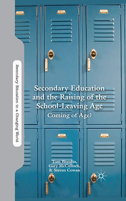 Cowan, Steven - Secondary Education and the Raising of the School-Leaving Age, ebook