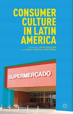 Pertierra, Anna Cristina - Consumer Culture in Latin America, ebook