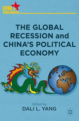 Yang, Dali L. - The Global Recession and China's Political Economy, ebook