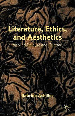 Achilles, Sabrina - Literature, Ethics, and Aesthetics, ebook