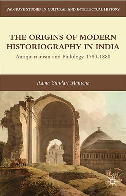 Mantena, Rama Sundari - The Origins of Modern Historiography in India, ebook
