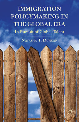 Duncan, Natasha T. - Immigration Policymaking in the Global Era, e-kirja