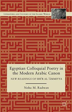 Radwan, Noha M. - Egyptian Colloquial Poetry in the Modern Arabic Canon, e-kirja