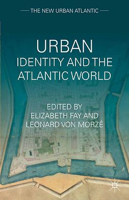 Fay, Elizabeth A. - Urban Identity and the Atlantic World, ebook