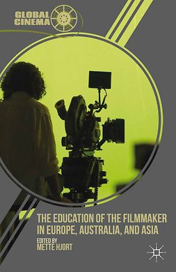 Hjort, Mette - The Education of the Filmmaker in Europe, Australia, and Asia, ebook