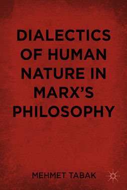 Tabak, Mehmet - Dialectics of Human Nature in Marx's Philosophy, ebook