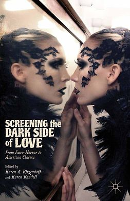 Randell, Karen - Screening the Dark Side of Love, ebook