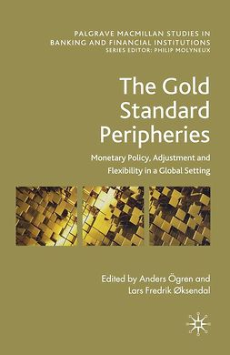 Ögren, Anders - The Gold Standard Peripheries, e-bok