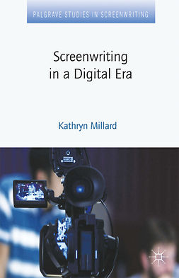 Millard, Kathryn - Screenwriting in a Digital Era, ebook