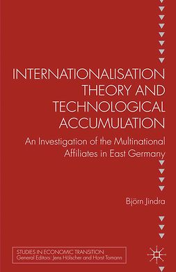 Jindra, Björn - Internationalisation Theory and Technological Accumulation, e-bok