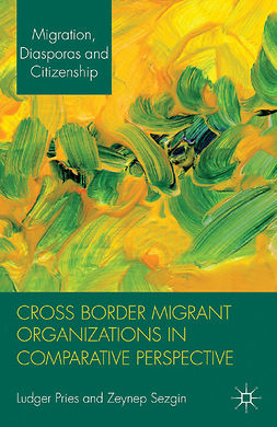 Pries, Ludger - Cross Border Migrant Organizations in Comparative Perspective, ebook