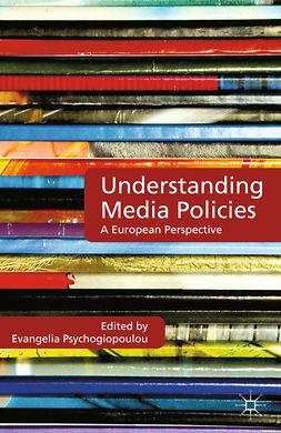 Psychogiopoulou, Evangelia - Understanding Media Policies, ebook