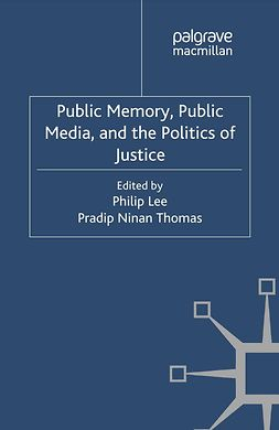 Lee, Philip - Public Memory, Public Media and the Politics of Justice, ebook