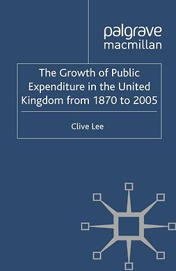 Lee, Clive - The Growth of Public Expenditure in the United Kingdom from 1870 to 2005, ebook