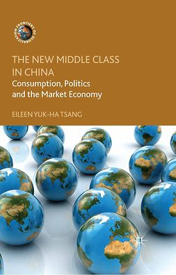 Tsang, Eileen Yuk-Ha - The New Middle Class in China, e-kirja
