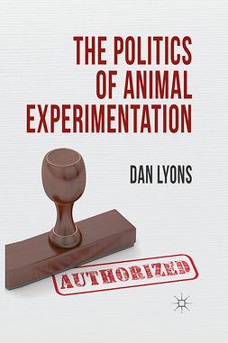 Lyons, Dan - The Politics of Animal Experimentation, ebook