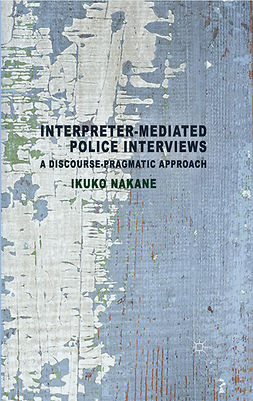 Nakane, Ikuko - Interpreter-mediated Police Interviews, e-kirja