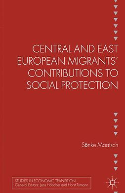 Maatsch, Sönke - Central and East European Migrants' Contributions to Social Protection, e-bok