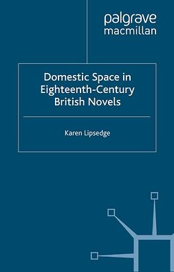 Lipsedge, Karen - Domestic Space in Eighteenth-Century British Novels, ebook