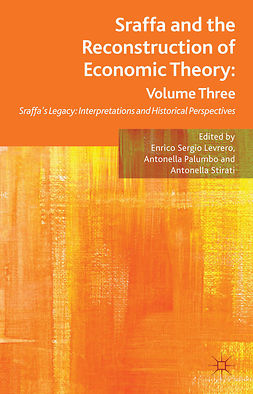 Levrero, Enrico Sergio - Sraffa and the Reconstruction of Economic Theory: Volume Three, ebook