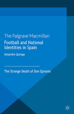 Quiroga, Alejandro - Football and National Identities in Spain, ebook
