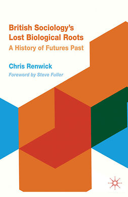 Renwick, Chris - British Sociology's Lost Biological Roots, ebook