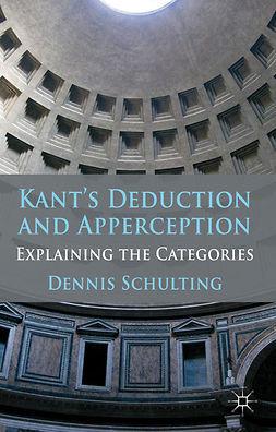 Schulting, Dennis - Kant's Deduction and Apperception, e-kirja