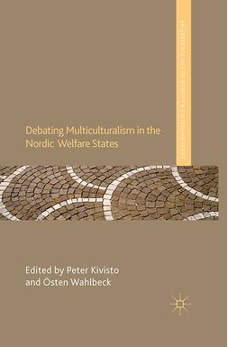 Kivisto, Peter - Debating Multiculturalism in the Nordic Welfare States, ebook