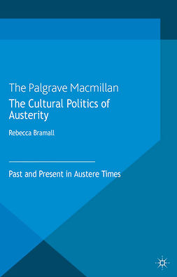 Bramall, Rebecca - The Cultural Politics of Austerity, e-bok