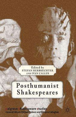 Callus, Ivan - Posthumanist Shakespeares, ebook