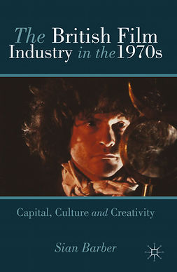 Barber, Sian - The British Film Industry in the 1970s, ebook