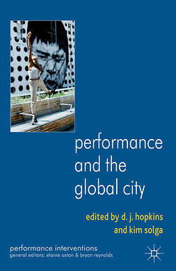 Hopkins, D. J. - Performance and the Global City, e-bok