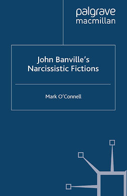 O'Connell, Mark - John Banville's Narcissistic Fictions, ebook