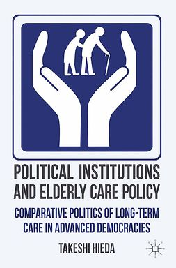 Hieda, Takeshi - Political Institutions and Elderly Care Policy, ebook