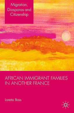 "Bass, Loretta E. - African Immigrant Families in <Emphasis Type=""Italic"">Another</Emphasis> France, e-bok"