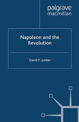 Jordan, David P. - Napoleon and the Revolution, ebook