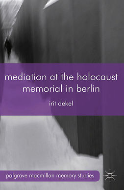 Dekel, Irit - Mediation at the Holocaust Memorial in Berlin, ebook