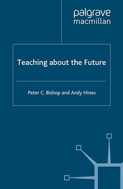 Bishop, Peter C. - Teaching about the Future, ebook