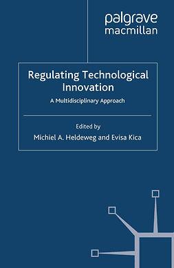 Heldeweg, Michiel A. - Regulating Technological Innovation, ebook