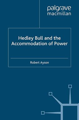 Ayson, Robert - Hedley Bull and the Accommodation of Power, e-bok