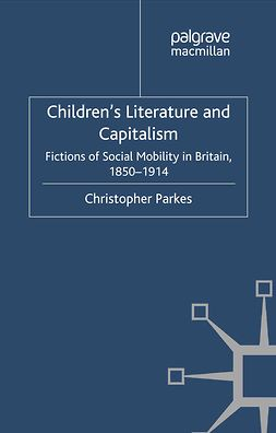 Parkes, Christopher - Children's Literature and Capitalism, e-bok