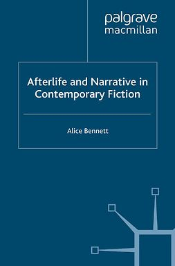 Bennett, Alice - Afterlife and Narrative in Contemporary Fiction, e-kirja