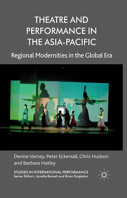 Eckersall, Peter - Theatre and Performance in the Asia-Pacific, e-bok